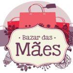 Participe do tradicional Bazar de Dia das Mães
